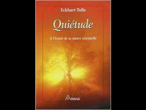 Quiétude - À l'écoute de sa nature essentielle par Eckhart Tollé (Livre audio) - YouTube