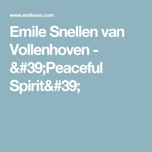 Emile Snellen van Vollenhoven - 'Peaceful Spirit'