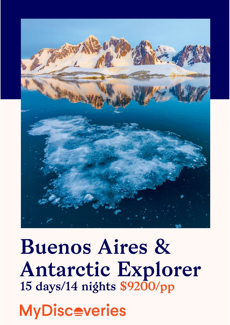 Buenos Aires - Centro, San Telmo & La Boca, Recoleta & Palermo, Antarctic Peninsula Cruise on the Ocean Nova leaving from Ushuaia, Drake Passage all with MyDiscoveries!