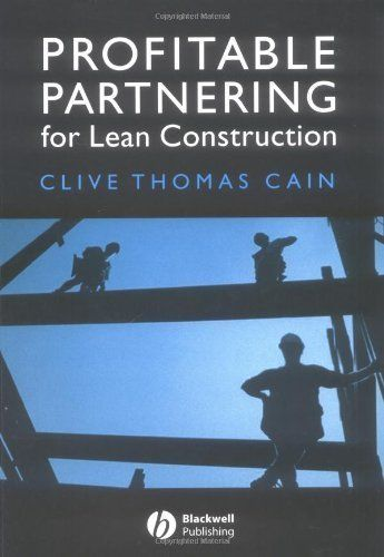 Profitable Partnering for Lean Construction by Clive Thomas Cain. $52.19. http://www.letrasdecanciones365.com/detailb/dphko/Bh0k0o0nSgBxAy1fHhIk.html