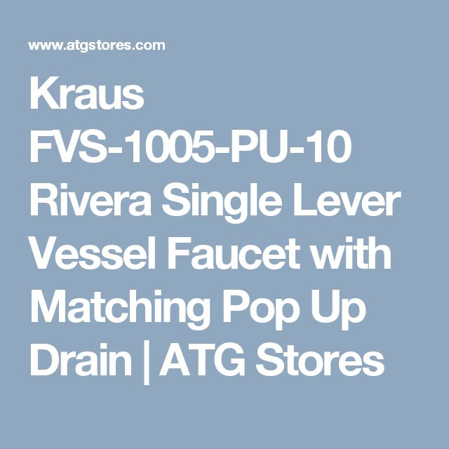 Kraus FVS-1005-PU-10 Rivera Single Lever Vessel Faucet with Matching Pop Up Drain | ATG Stores