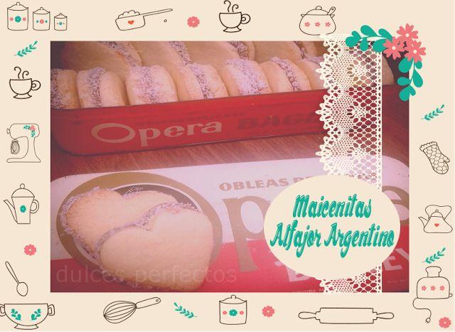 Dulces Perfectos: Receta: Maicenitas (Alfajor Argentino)