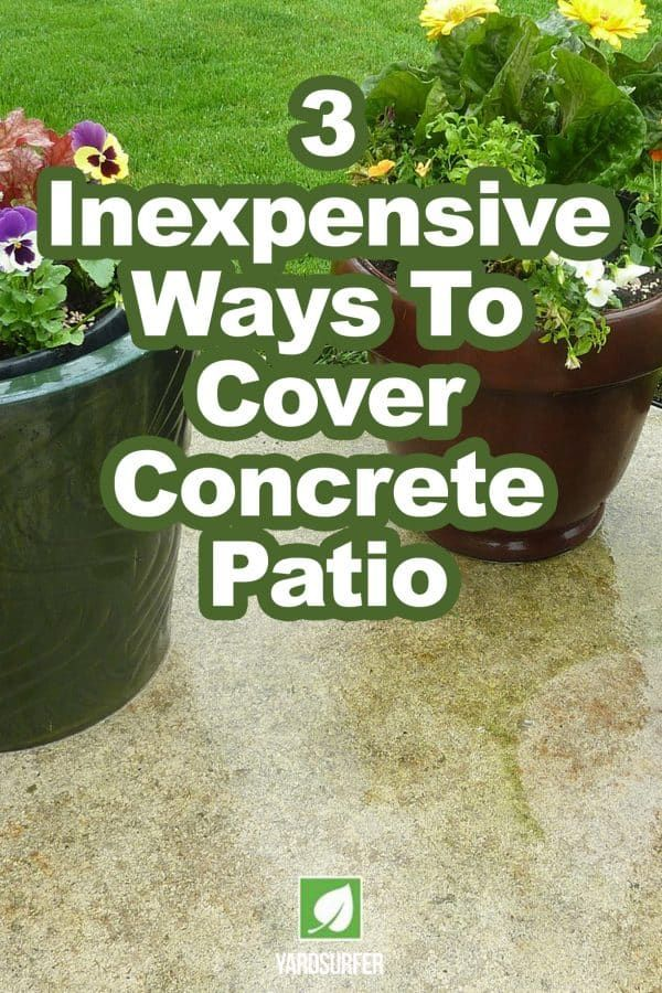 3 Inexpensive Ways To Cover Concrete Patio Yard Surfer Concrete Patio Inexpensive Patio Concrete Backyard