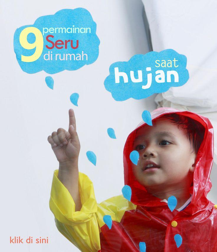 9 Permainan Seru saat Hujan :: 9 Fun Games on Rainy Days ::  klik untuk lihat daftar permainan seru yang bisa Anda mainkan bersama anak saat hujan