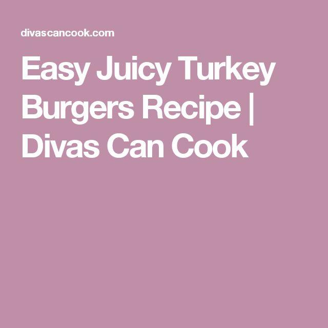 Easy Juicy Turkey Burgers Recipe   Divas Can Cook