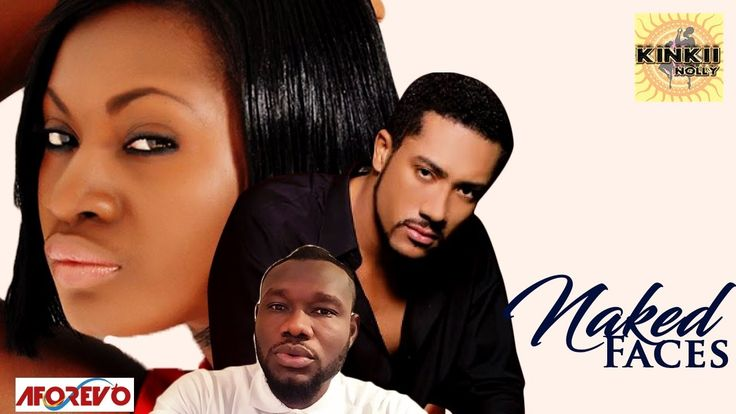 Naked Faces - Nigerian Movies 2016 Latest Full Movies | African Movies