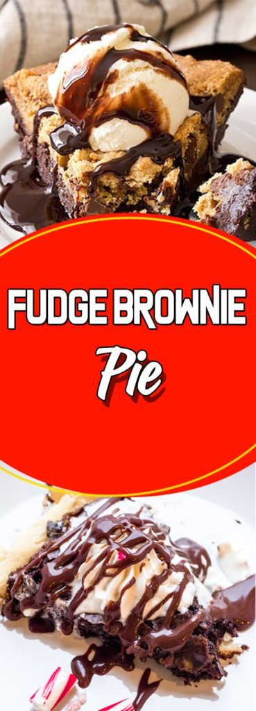 FUDGE BROWNIE PIE #dessert #copycatrecipe #recipeideas #dessertrecipes #desserttable #appetizer