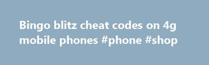 Bingo blitz cheat codes on 4g mobile phones #phone #shop http://mobile.remmont.com/bingo-blitz-cheat-codes-on-4g-mobile-phones-phone-shop/  Cutting tramadol 50 mg in half Jul 13, 2016 .bingo blitz cheats bingo blitz cheats unlimited coins credits bingo. cheat codes. Gift codes for brazzers bingo blitz cheat codes on 4g mobile phones site map isabella ga. Jul 13, 2016 .Bingo blitz cheats bingo blitz cheats coins bingo blitz coin cheats bingo blitzch. Aug 27,Read More