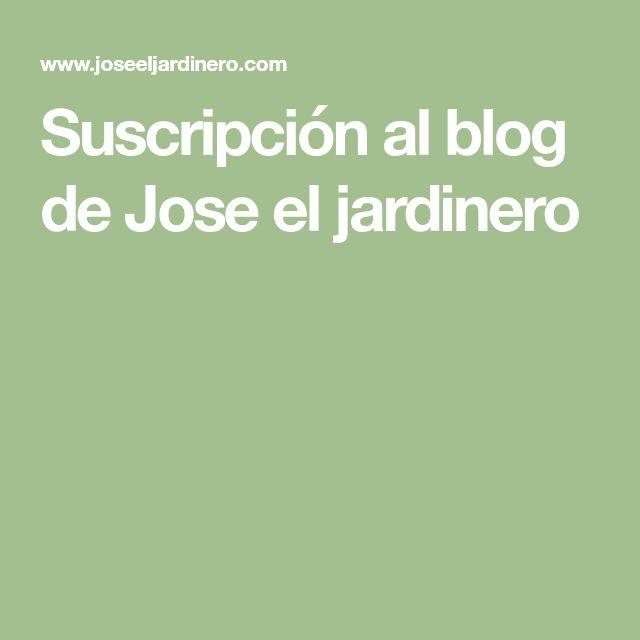 Suscripción al blog de Jose el jardinero