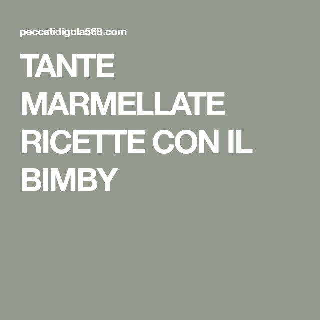 TANTE MARMELLATE RICETTE CON IL BIMBY