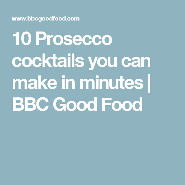 10 Prosecco cocktails you can make in minutes | BBC Good Food