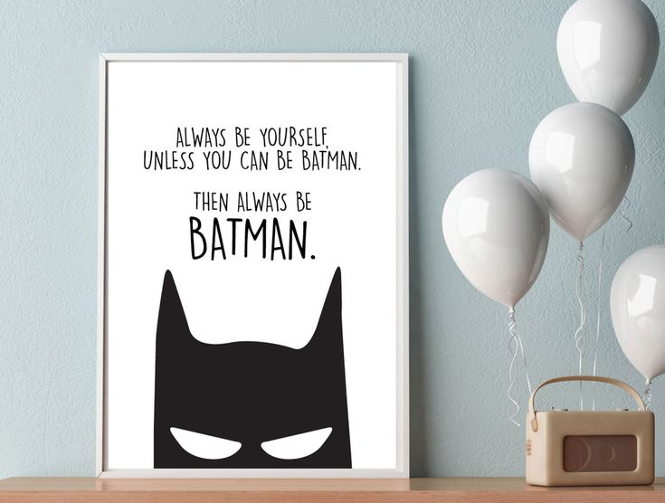 Always be yourself unless you can be Batman, Childrens Print, Fun Art, Comic, Cartoon, Wall Art, Home Decor, Batman Gifts, Batman Print by withlovefromprints on Etsy https://www.etsy.com/uk/listing/511729497/always-be-yourself-unless-you-can-be