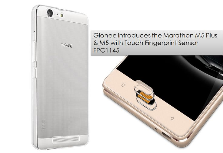 #Gionee #Marathon #M5 Plus and #Marathon #M5 Enjoy. New proposals with impressive battery capacity #featuring with #Touch #Fingerprint #Sensor #FPC1145.