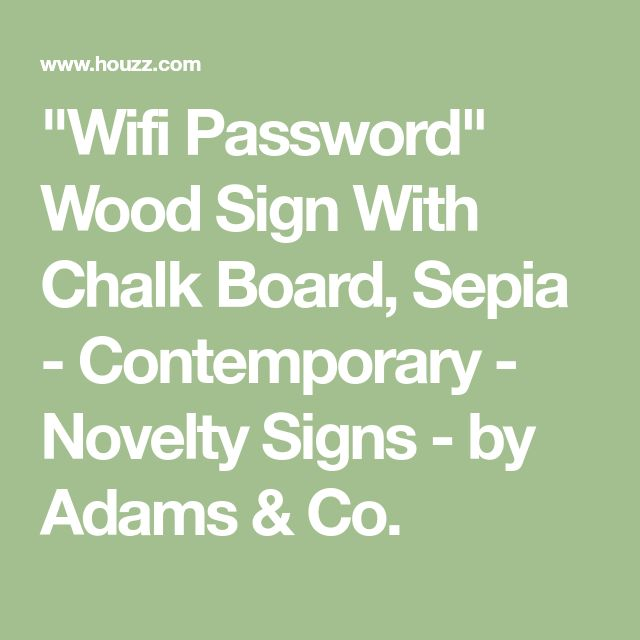 """""""Wifi Password"""" Wood Sign With Chalk Board, Sepia - Contemporary - Novelty Signs - by Adams & Co."""