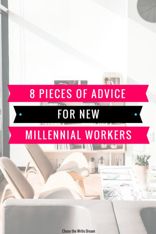 8 Pieces Of Advice For New Millennial Workers
