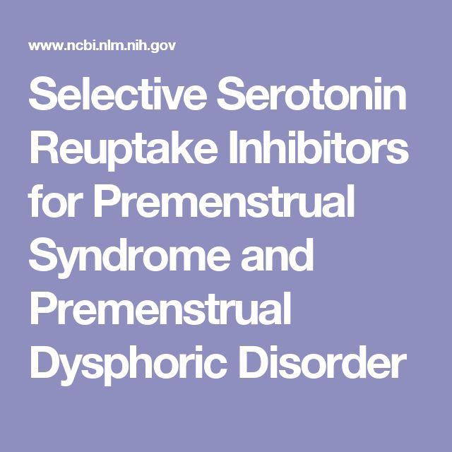 Selective Serotonin Reuptake Inhibitors for Premenstrual Syndrome and Premenstrual Dysphoric Disorder