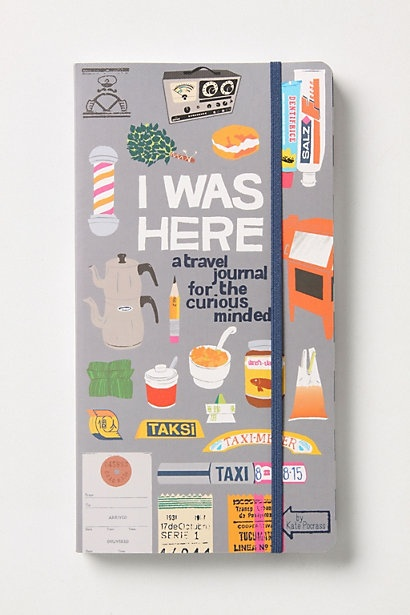I Was Here: A travel journal for the curious minded.   i love the design + illustrations; totally buying this. $16.95