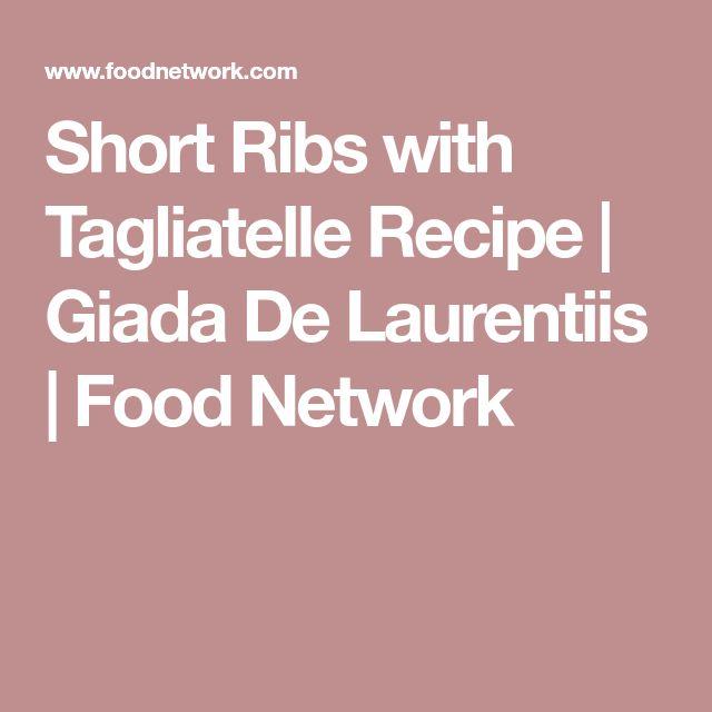 Short Ribs with Tagliatelle Recipe | Giada De Laurentiis | Food Network