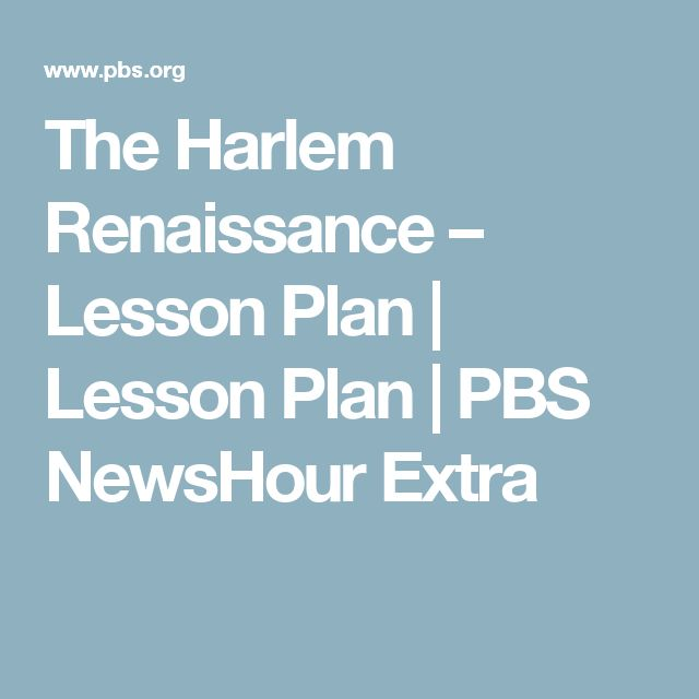 The Harlem Renaissance – Lesson Plan | Lesson Plan | PBS NewsHour Extra