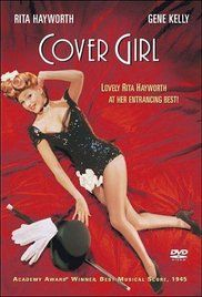 Cover Girl (1944)~What would you do if your youth should walk in that door?