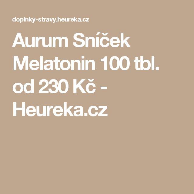 Aurum Sníček Melatonin 100 tbl. od 230 Kč - Heureka.cz