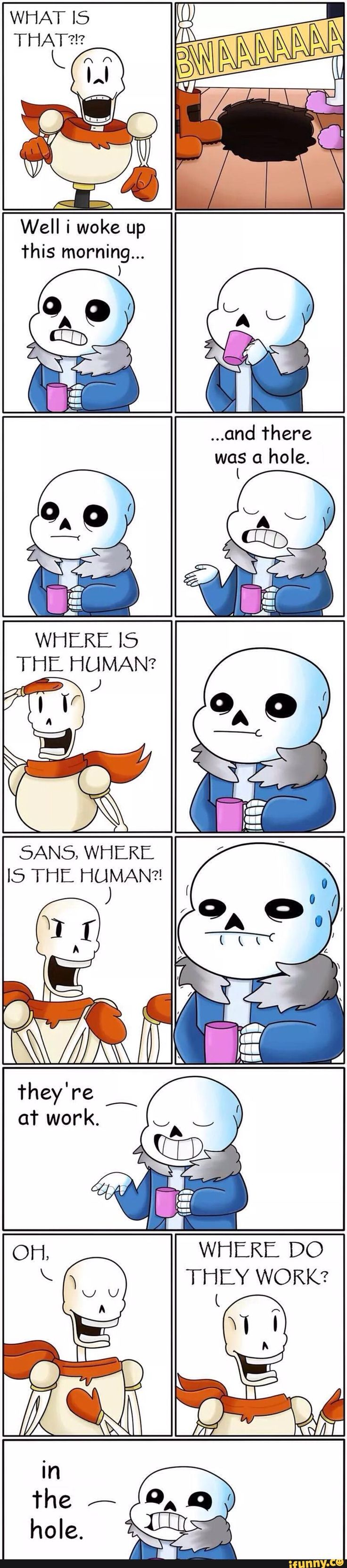 undertale, papyrus, sans<<<HAHA this is based of the Tomska video the hole! Go check it out it's really funny
