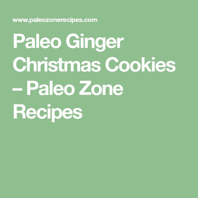 Paleo Ginger Christmas Cookies – Paleo Zone Recipes