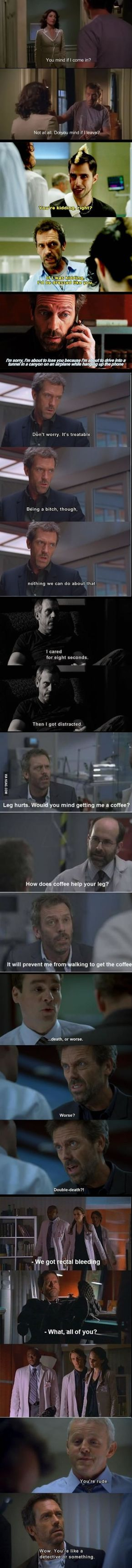 House being House too funny!