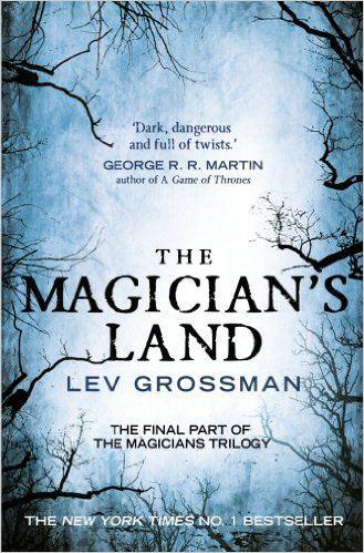 The Magician's Land: (Book 3): Amazon.co.uk: Lev Grossman: 9781784750954: Books