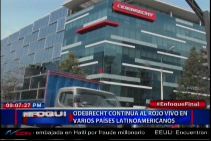 #ODEBRECHT Al Rojo Vivo En Varios Países De Latinoamérica