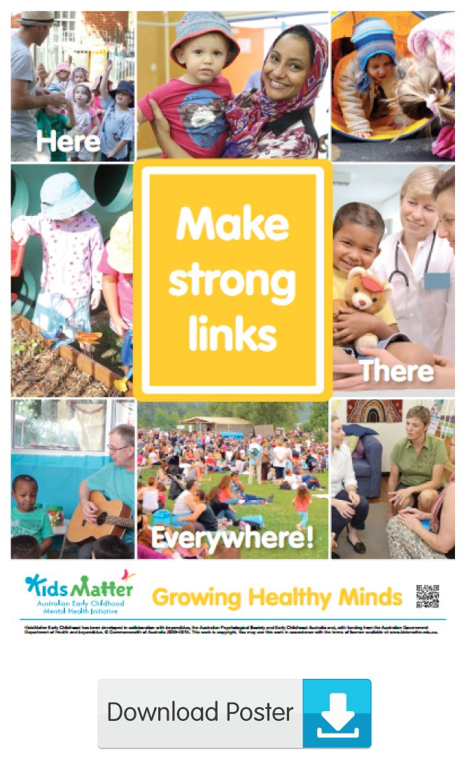Make strong links ...here, there, everywhere! | kidsmatter.edu.au Early Childhood Mental Health