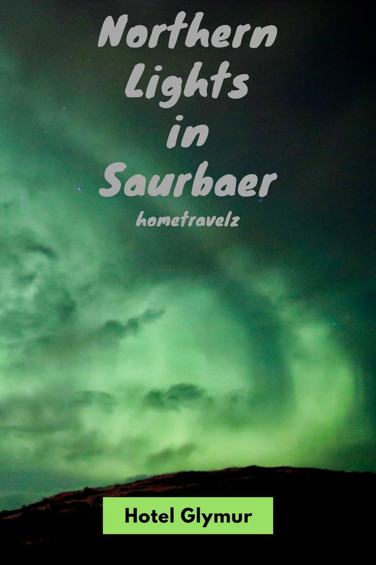 Northern Lights In Saurbaer Iceland. Am Hotel Glymur In Island Habt Ihr Im  Winter Eine Gute Möglichkeit Die Nordlichter Live Am Himmel Tanzen Zu Sehen.