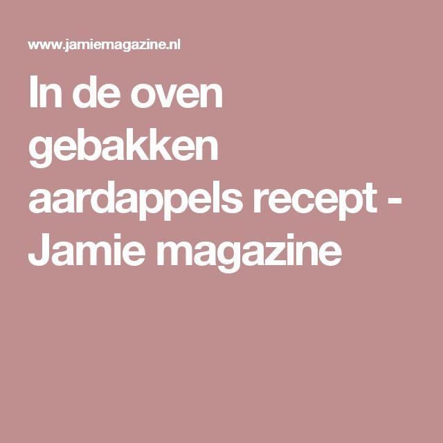 In de oven gebakken aardappels recept - Jamie magazine