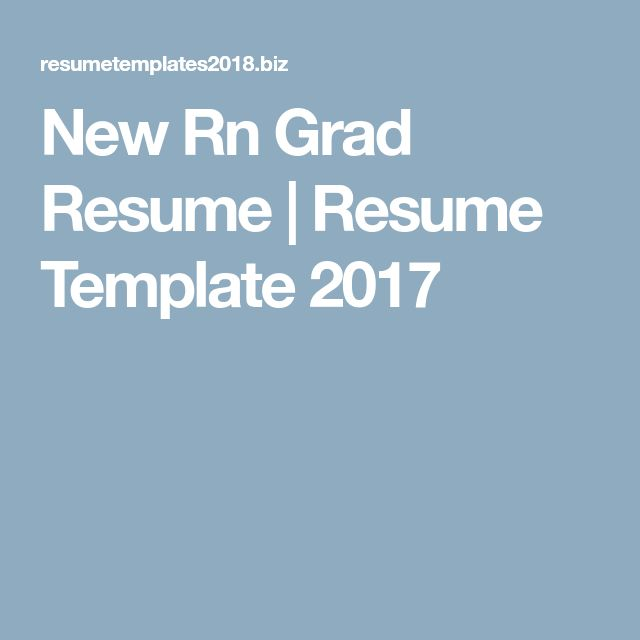 The  Best New Grad Nursing Resume Ideas On   New Grad