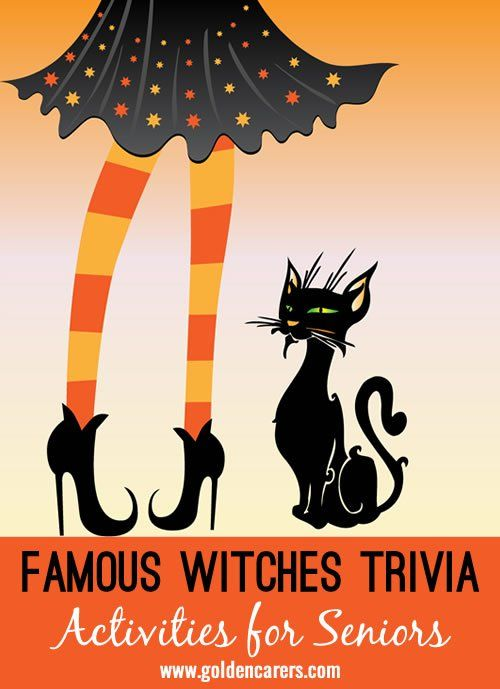 # October 31 - Halloween # Reminiscing trivia for seniors - a summary of some famous witches from mythology, film and tv.