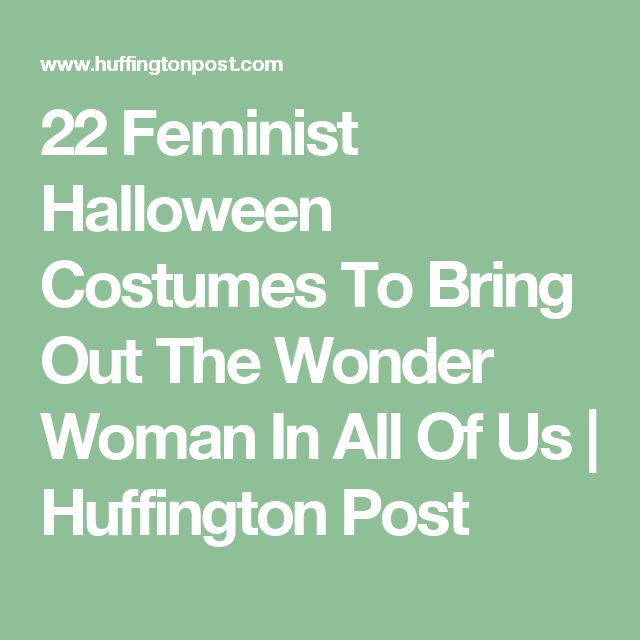 22 Feminist Halloween Costumes To Bring Out The Wonder Woman In All Of Us | Huffington Post