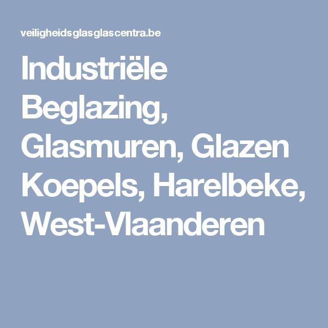 Industriële Beglazing, Glasmuren, Glazen Koepels, Harelbeke, West-Vlaanderen