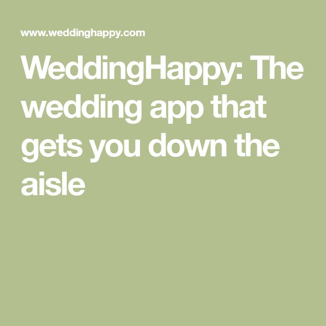 WeddingHappy: The wedding app that gets you down the aisle