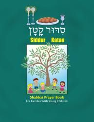 Siddur Katan: Shabbat Prayer Book for Families with Young Children | Jewish Book…