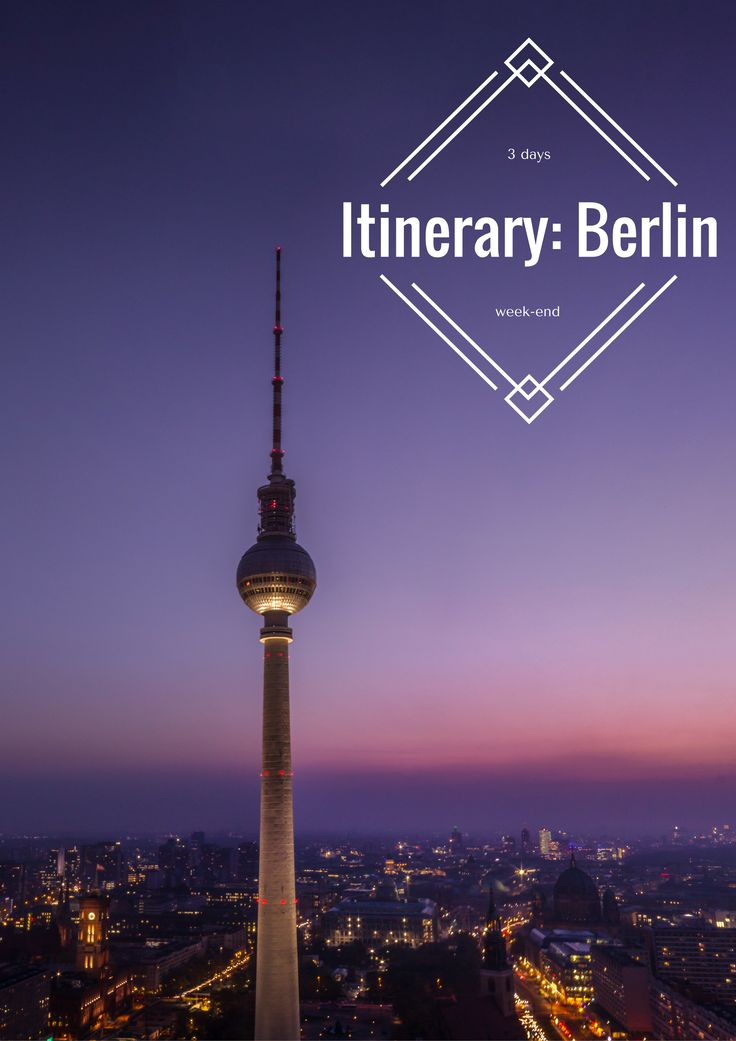 3 days in Berlin: Your itinerary with what to do for an unforgettable week-end!