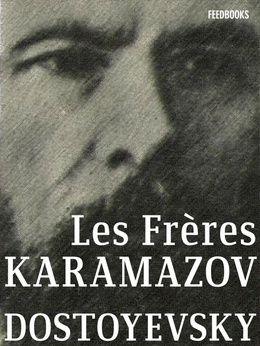 Les Frères Karamazov.  C'est dense, c'est riche, c'est complex. Un résumé de la Russie !