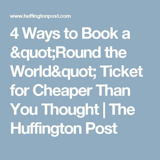 "4 Ways to Book a ""Round the World"" Ticket for Cheaper Than You Thought 