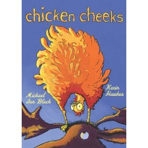 Chicken Cheeks by: Michael Ian Black