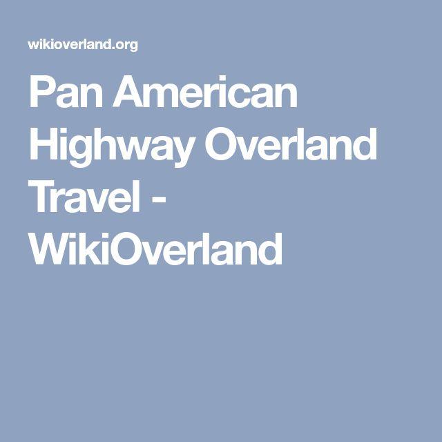 Pan American Highway Overland Travel - WikiOverland