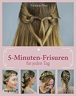 5 Minute Hairstyles For Every Day: Amazon.co.uk: Victoria Posa: Books
