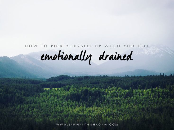How to Pick Yourself Up When You Feel Emotionally Drained — Janna Hagan