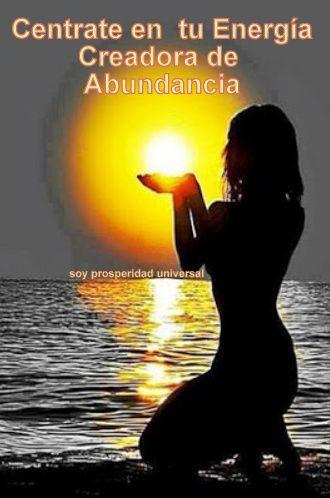 energía creadora de prosperidad y abundancia - ley de la abundancia - soy prosperidad universal