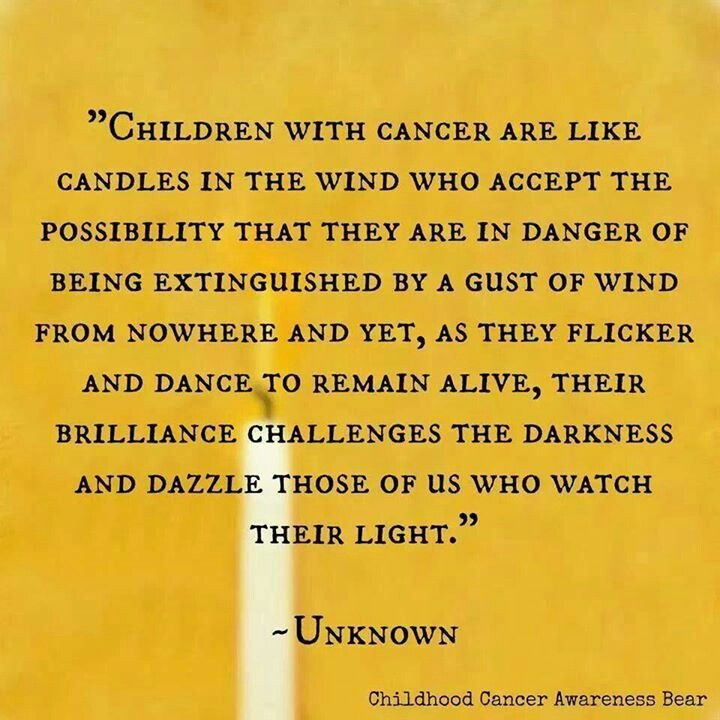 """Children with cancer are like candles in the wind..."" Beautiful quotation..."