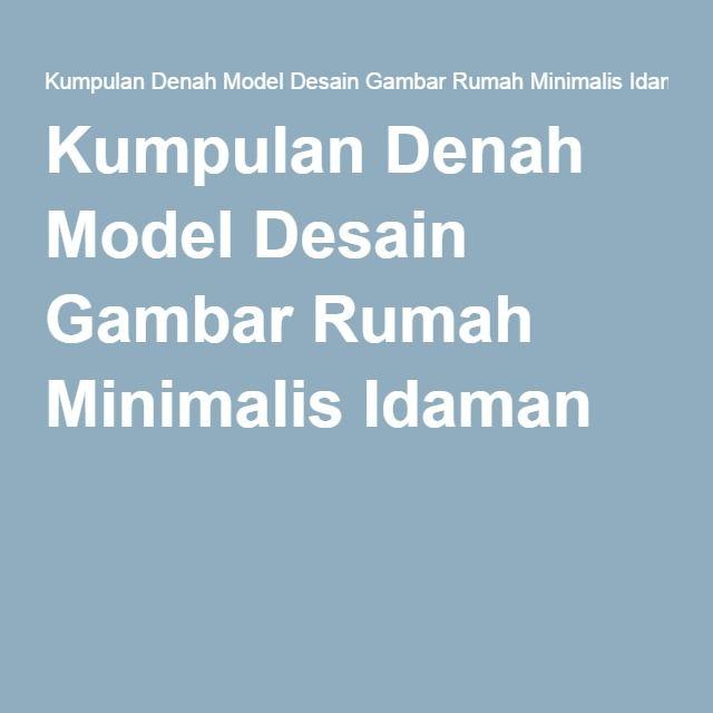 Kumpulan Denah Model Desain Gambar Rumah Minimalis Idaman