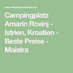 Campingplatz Amarin Rovinj - Istrien, Kroatien - Beste Preise - Maistra